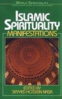 Islamic Spirituality: Manifestations: Manifestations