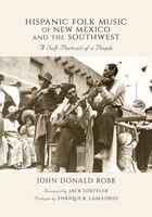Hispanic Folk Music of New Mexico and the Southwest: A Self-Portrait of a People