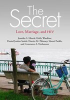 The Secret: Love, Marriage, and HIV