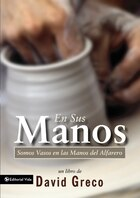 En Sus Manos: Like Vessels On The Hands Of God