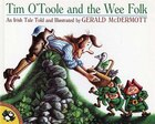 Tim O'toole And The Wee Folk: An Irish Tale