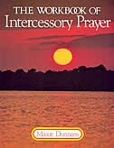 The Workbook Of Intercessory Prayer