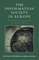 The Information Society in Europe: Work and Life in an Age of Globalization
