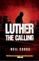 Luther: The Calling: A Novel