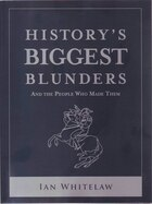 HISTORYS BIGGEST BLUNDERS