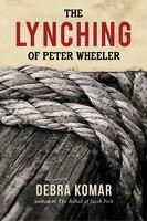 The Lynching of Peter Wheeler