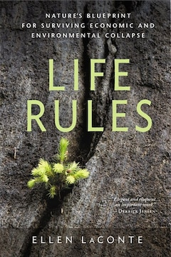 Life Rules: Nature's Blueprint for Surviving Economic and Environmental Collapse