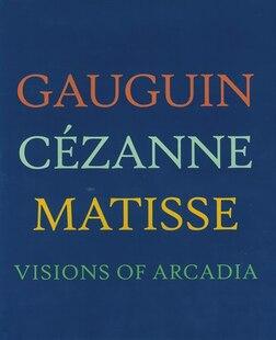 GAUGUIN CEZANNE MATISSE