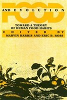 Food And Evolution: Toward a Theory of Human Food Habits