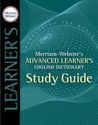 Merriam-Webster's Advanced Learner's English Dictionary Study Guide