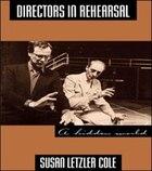 Directors in Rehearsal: A Hidden World