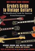 Gruhn's Guide to Vintage Guitars: An Identification Guide for American Fretted Instruments First Pocket Guide Edition