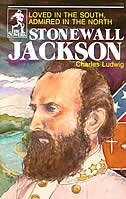 Stonewall Jackson: Loved in the South Admired in the North