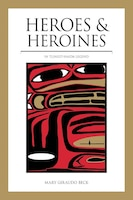 Heroes and Heroines: Tlingit-Haida Legend