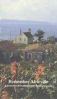 Remember Africville: A Film Produced By The National Film Board