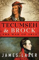 Tecumseh and Brock: The War of 1812: The War of 1812