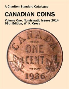 Canadian Coins, Vol. 1 Numismatic Issues, 68th Edition