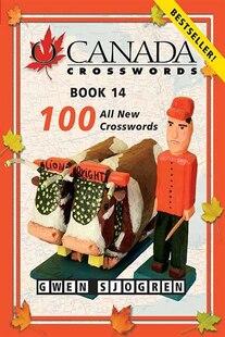 O Canada Crosswords Book 14: 100 All New Crosswords