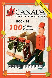 O Canada Crosswords Book 14: 100 All New Crosswords