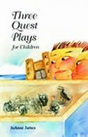 Three Quest Plays: For Children