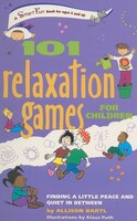 101 Relaxation Games for Children: Peace and Quiet in Between