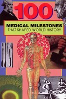 100 Medical Milestones That Shaped World History [
