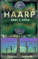Haarp: The Ultimate Weapon Of The Conspiracy