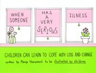 When Someone Has A Very Serious Illness: Children Can Learn To Cope With Loss And Change
