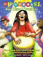 Hip Grooves for Hand Drums: How to Play Funk, Rock, & World-Beat Patterns On Any Drum