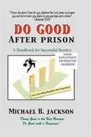How To Do Good After Prison: A Handbook For The Committed Man