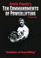 Ernie Frantz?s Ten Commandments of Powerlifting Second Edition