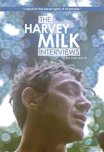 The Harvey Milk Interviews: In His Own Words