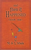 And Then It Happened: Book 1