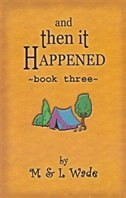 And Then It Happened: Book 3