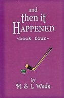 And Then It Happened: Book 4