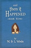 And Then It Happened: Book 5