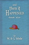 And Then It Happened: Book 6