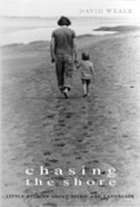 Chasing The Shore: Little Stories About Spirit And Landscape