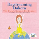 Daydreaming Dakota, The World's Greatest Daydreamer: The World's Greatest Daydreamer