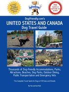 DogFriendly.com's United States and Canada Dog Travel Guide: Dog-friendly Accommodations, Parks and Dog Parks, Beaches, Outdoor Restaurants, and Attra