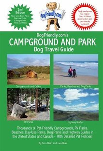 DogFriendly.com's Campground and Park Dog Travel Guide: Pet-Friendly Campground and RV Parks, Beaches, Off-Leash Dog Parks, Day Use Parks