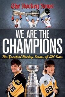 We Are The Champions: The Greatest Hockey Teams Of All Time