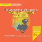 The Ugly Duckling and Other Tales by Hans Christian Andersen