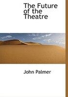 The Future Of The Theatre