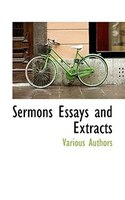 Sermons Essays And Extracts