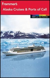 Frommers Alaska Cruises and Ports of Call