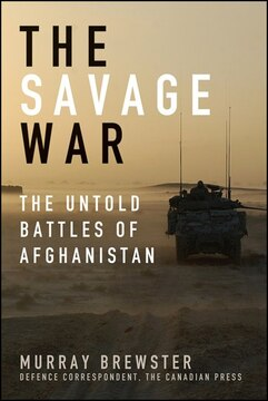 The Savage War: The Untold Battles of Afghanistan