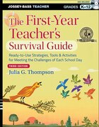 The First-Year Teachers Survival Guide: Ready-to-Use Strategies, Tools and Activities for Meeting the Challenges of Each School Day
