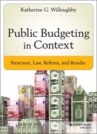 Public Budgeting in Context: Structure, Law, Reform and Results