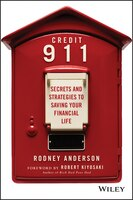 Credit 911: Secrets and Strategies to Saving Your Financial Life